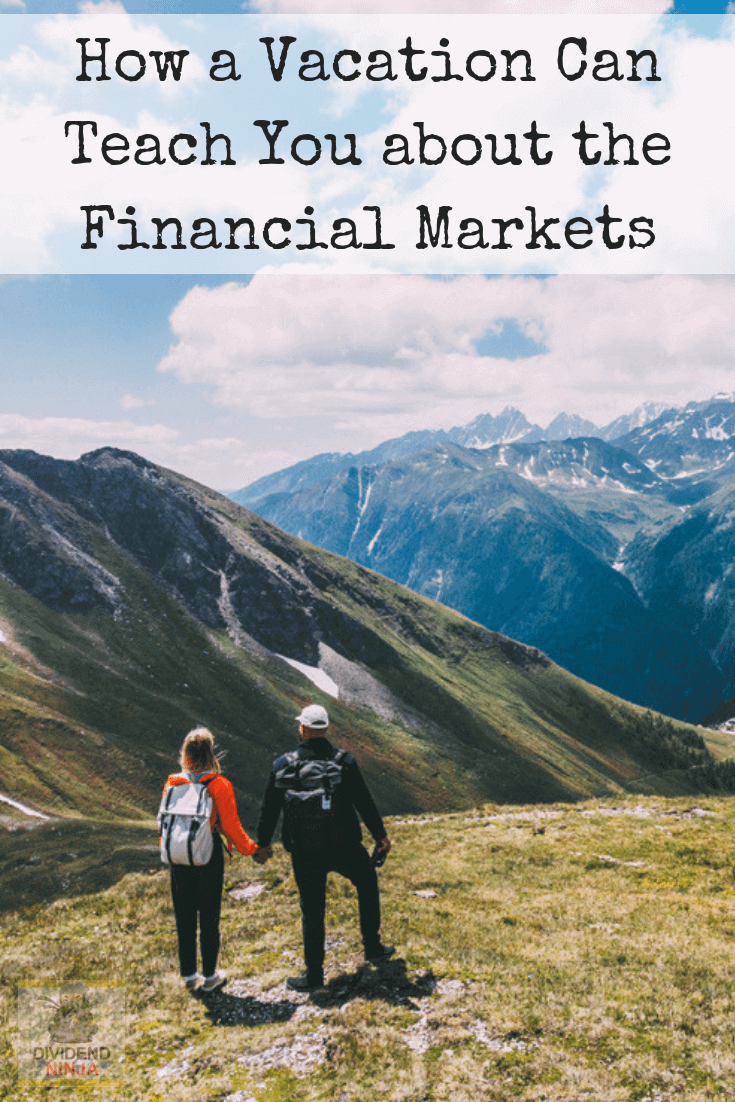 How a Vacation Can Teach You about the Financial Markets